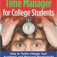 The Five-Minute Time Manager for college Students is a great book for those just learning how to manage their life on their own.